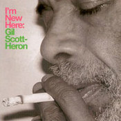 Gil Scott-Heron: -I'm New Here
