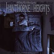 Hawthorne Heights: -If Only You Were Lonely