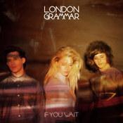 London Grammar: -If You Wait