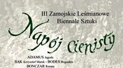III Zamojskie Leśmianowe Biennale Sztuki