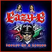 Eazy-E: -Impact Of A Legend