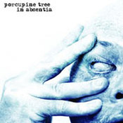 Porcupine Tree: -In Absentia
