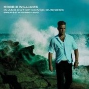 Robbie Williams: -In And Out Of Consciousness: The Greatest Hits 1990-2010