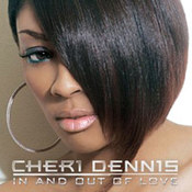 Cheri Dennis: -In and Out of Love