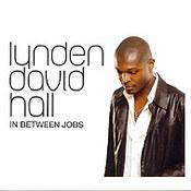 Lynden David Hall: -In Between Jobs