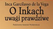 Inca Garcilasso de la Vega, O Inkach uwagi prawdziwe