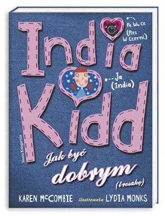 """""""India Kidd 1. Jak być dobrym (troszkę)"""" /materiały prasowe"""