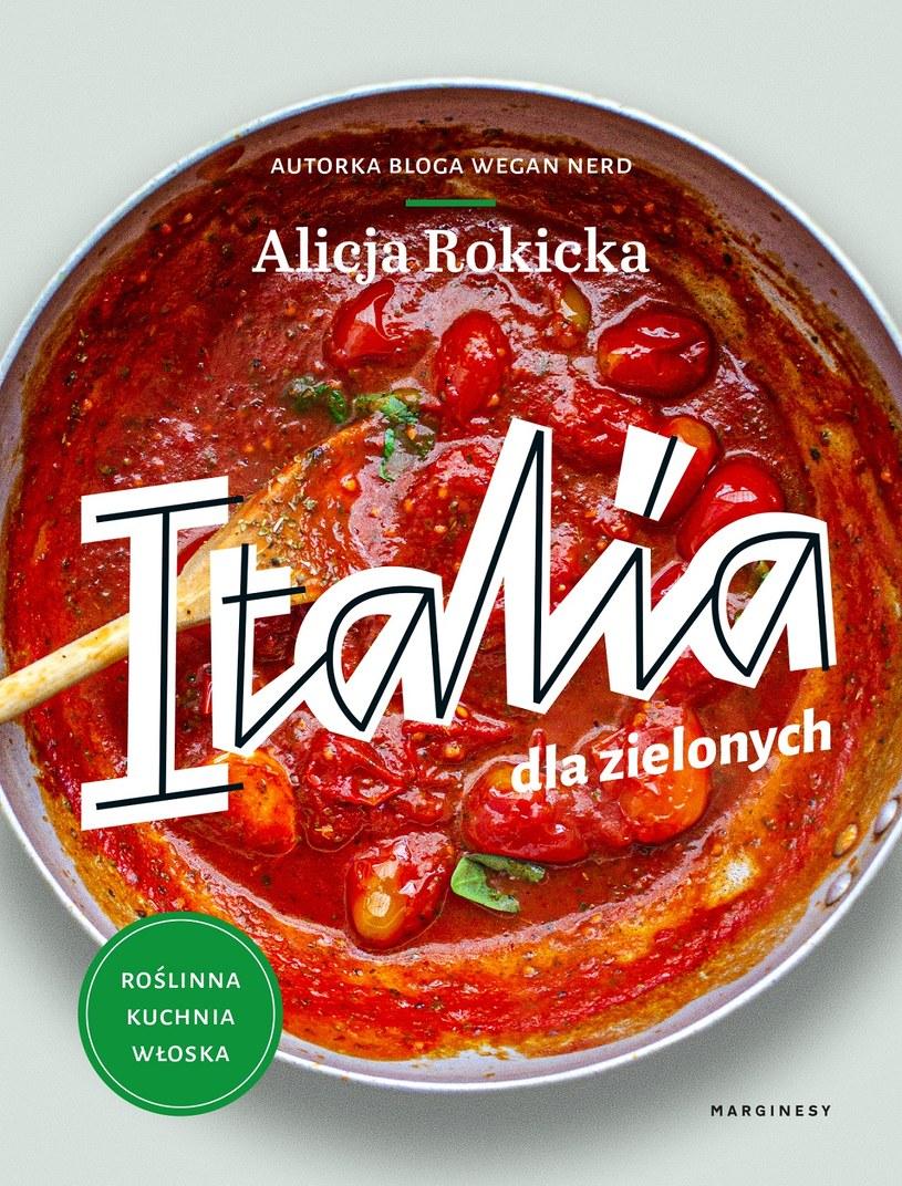 Italia dla zielonych. Roślinna kuchnia włoska, Alicja Rokicka /INTERIA/materiały prasowe