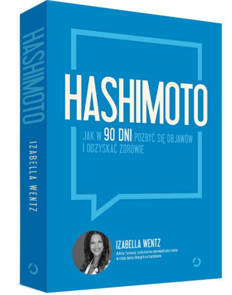 Izabella Wentz, Hashimoto. Jak w 90 dni pozbyc się objawów i odzyskać zdrowie /materiały prasowe