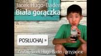 "Jacek Hugo-Bader: ""Biała gorączka"" - fragment 2."