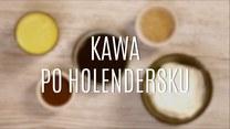 Jak zrobić kawę po holendersku?