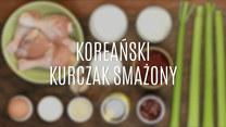Jak zrobić smażonego kurczaka w koreańskiej wersji?