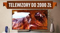 Jaki telewizor do 2000 zł wybrać?