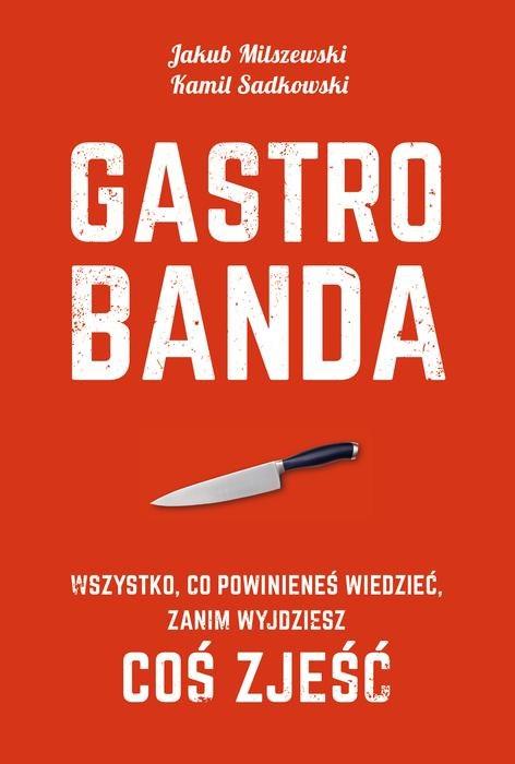 Jakub Milszewski, Kamil Sadkowski, Gastrobanda, wyd. Smak Słowa i Agora /materiały prasowe /materiały prasowe