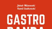 Jakub Milszewski, Kamil Sadkowski, Gastrobanda