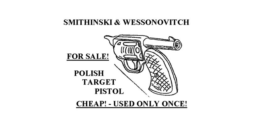 """Jeden z najpopularniejszych w USA żartów obrazkowych o Polakach - """"Rewolwer produkcji polskiej"""". Warto zwrócić uwagę na fakt, iż Stanach większość ludzi myśli, że mówi się u nas po rosyjsku... /domena publiczna"""
