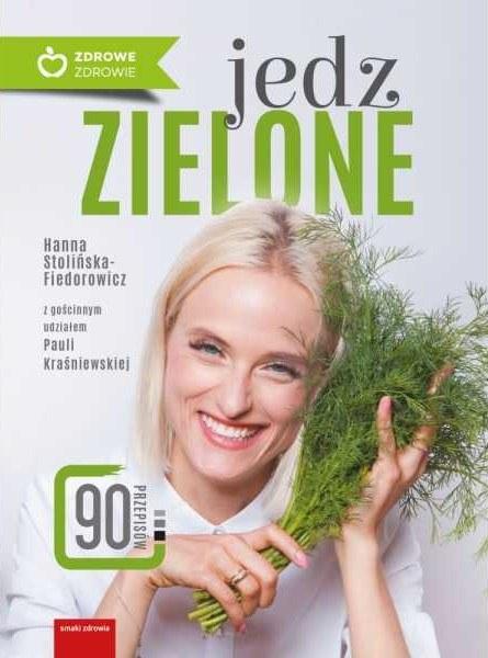 """""""Jedz zielone"""" - wyjątkowa książka dzięki której zaczniesz lepiej się odżywiać /materiały prasowe"""