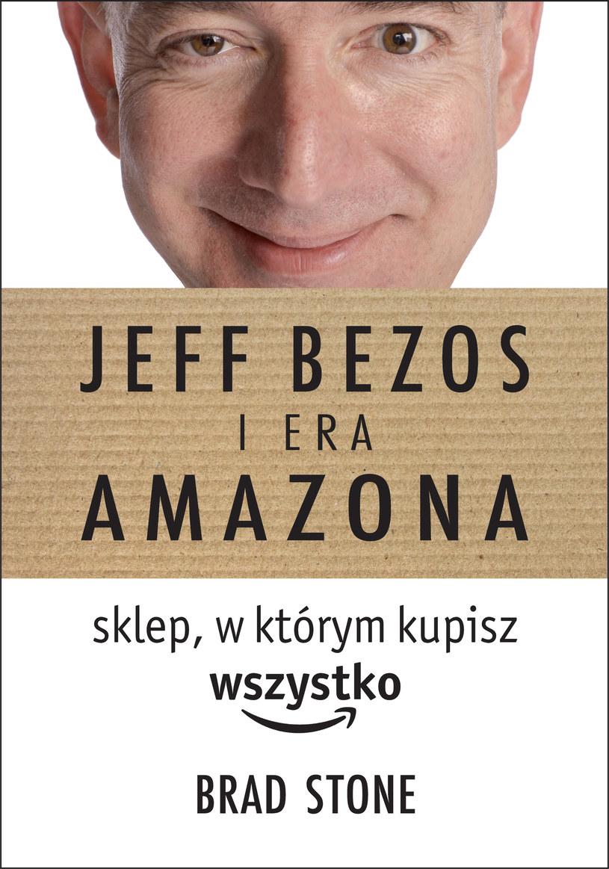 Jeff Bezos i era Amazona. Sklep, w którym kupisz wszystko /Wydawnictwo Albatros
