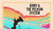"""""""Jerry & The Pelican System"""" – jazzowe brzmienie z eksperymentalnym sznytem!"""