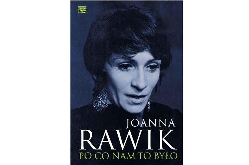 """Joanna Rawik, """"Po co nam to było"""" /Styl.pl/materiały prasowe"""
