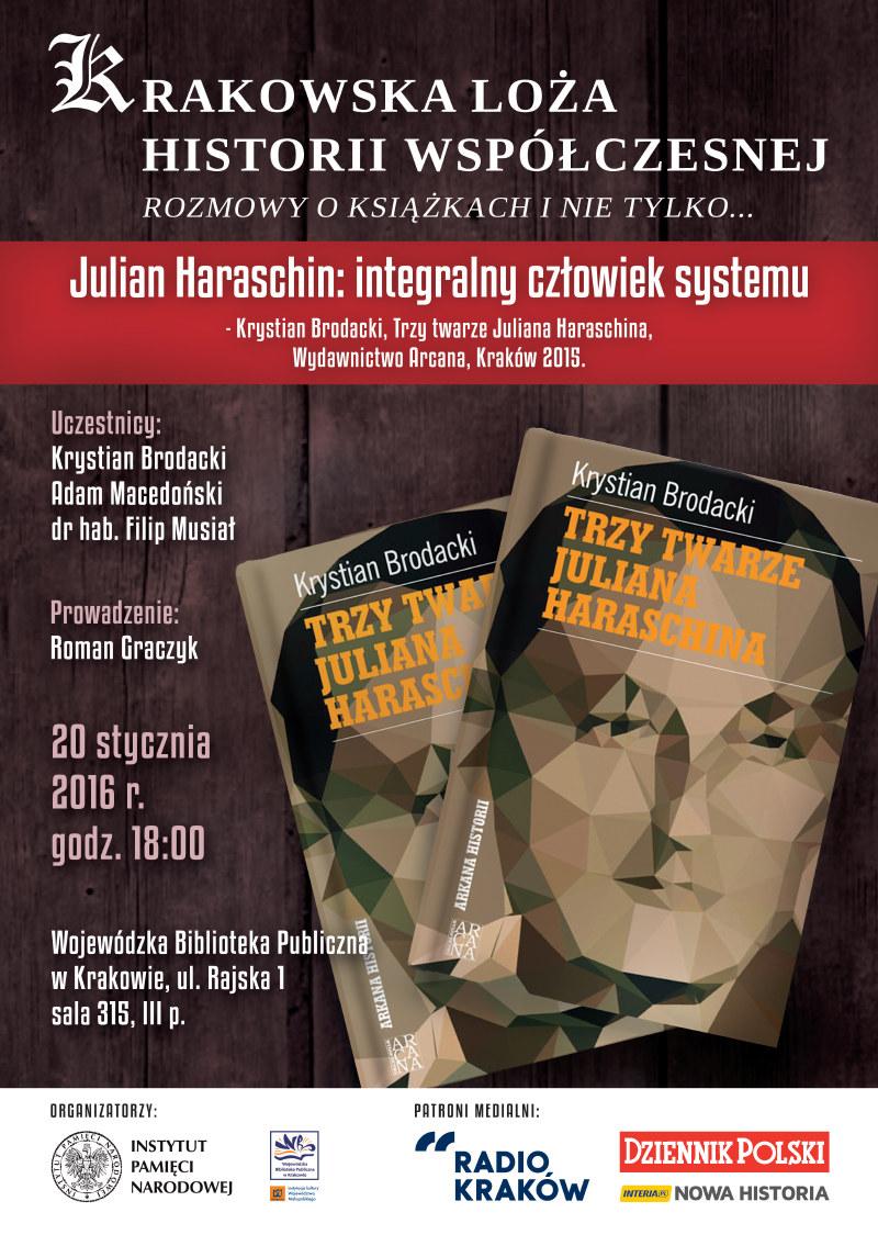 Julian Haraschin: integralny człowiek systemu. Spotkanie Krakowskiej Loży Historii Współczesnej /IPN