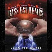 Bass Extremes: -Just Add Water
