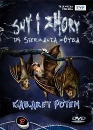 Kabaret POTEM  - Sny i zmory im. Sierżanta Zdyba