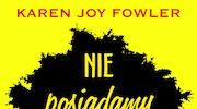 Karen Joy Fowler, Nie posiadamy się ze szczęścia