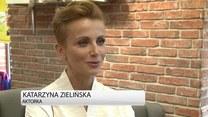 Katarzyna Zielińska: Jeśli nie mogę nigdzie wyjechać, to relaksuję się na tarasie