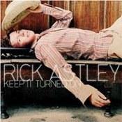 Rick Astley: -Keep It Turned On