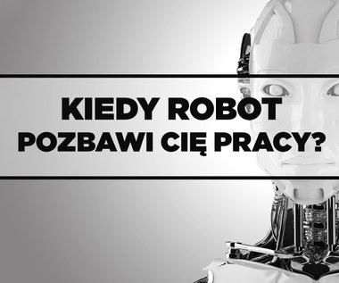 Kiedy robot pozbawi nas pracy?