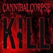 Cannibal Corpse: -Kill