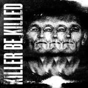 Killer Be Killed: -Killer Be Killed