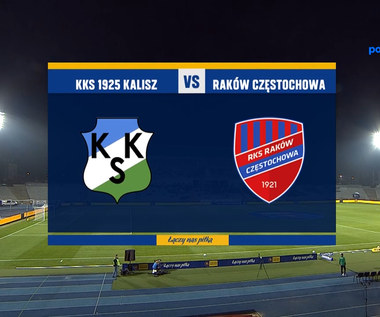 KKS 1925 Kalisz - Raków Częstochowa. SKRÓT. WIDEO (Polsat Sport)