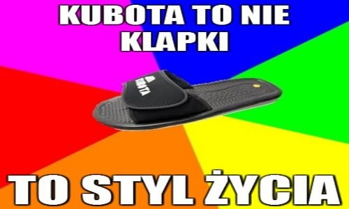 Klapki Kubota jako internetowy mem doczekały się już wielu podobnych wcieleń /Demotywatory /INTERIA.PL/materiały prasowe