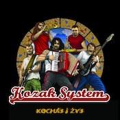 Kozak System: -Kochaj i żyj