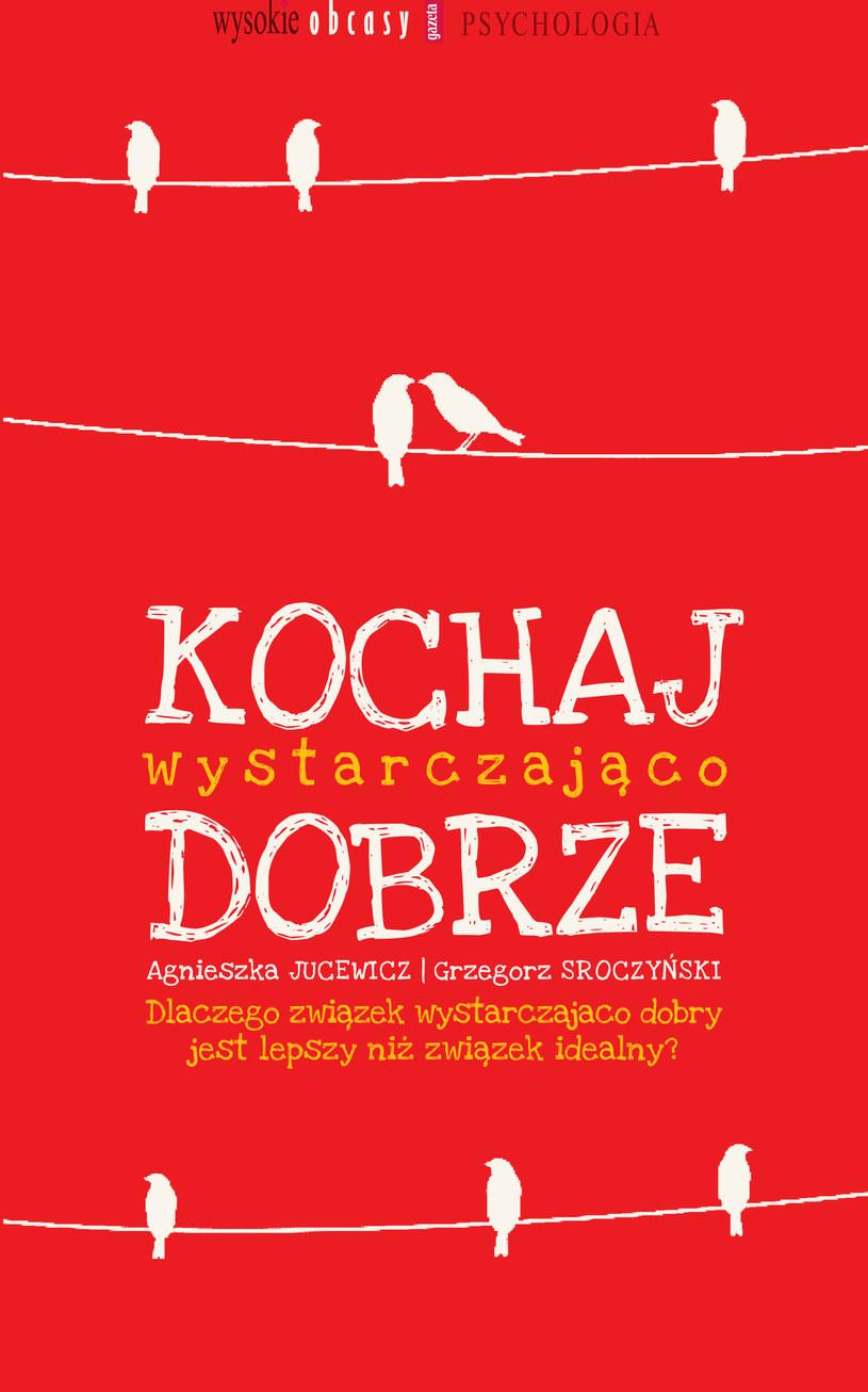 Kochaj wystarczająco dobrze /Styl.pl/materiały prasowe