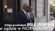 Kolejne przesłuchanie Billa Cosby'ego
