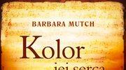 """""""Kolor jej serca"""" Barbara Mutch"""