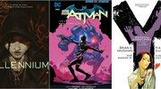 Komiksy na marzec: Mężczyźni, którzy nienawidzą kobiet, Batman i X-Men