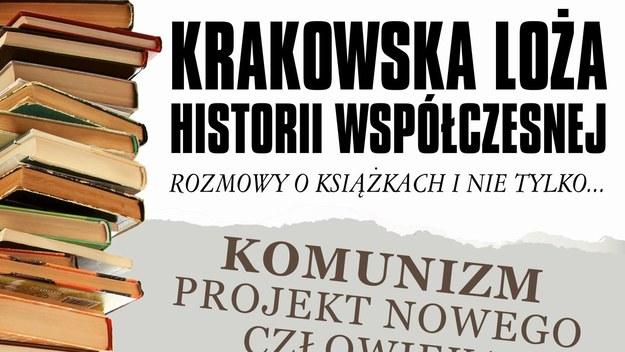 Komunizm – projekt nowego człowieka. Krakowska Loża Historii Współczesnej zaprasza