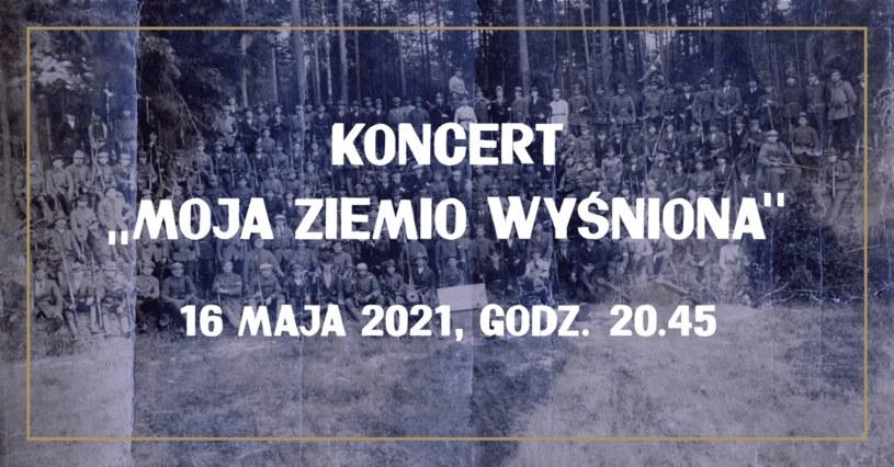 """Koncert """"Moja ziemio wyśniona"""" w niedzielę 16 maja o godzinie 20:45 /niepodlegla.gov.pl /materiały prasowe"""