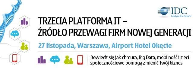 Konferencja Trzecia Platforma /IDC /materiały prasowe
