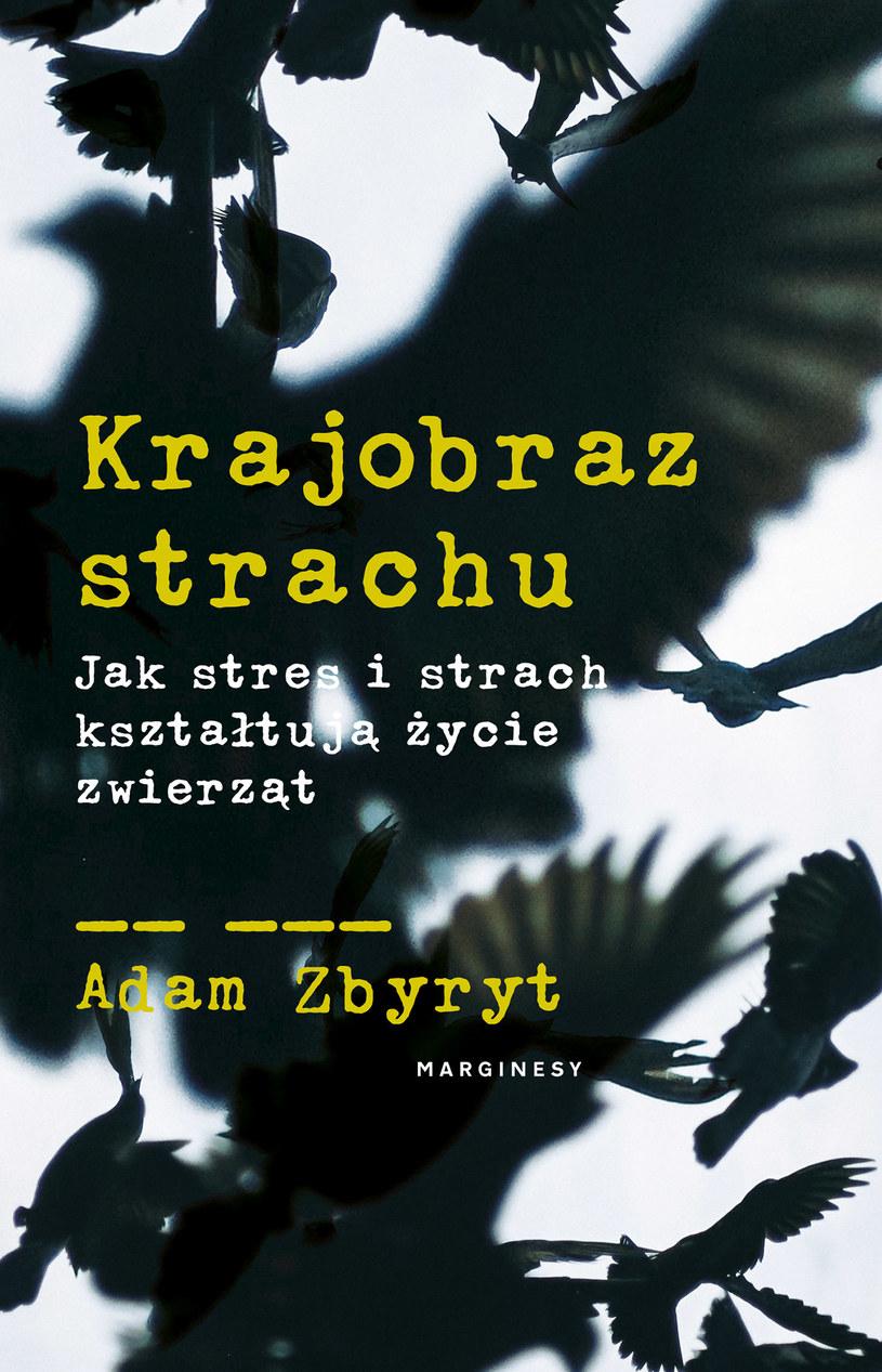 Krajobraz strachu. Jak stres i strach kształtują życie zwierząt, Adam Zbyryt /INTERIA.PL/materiały prasowe