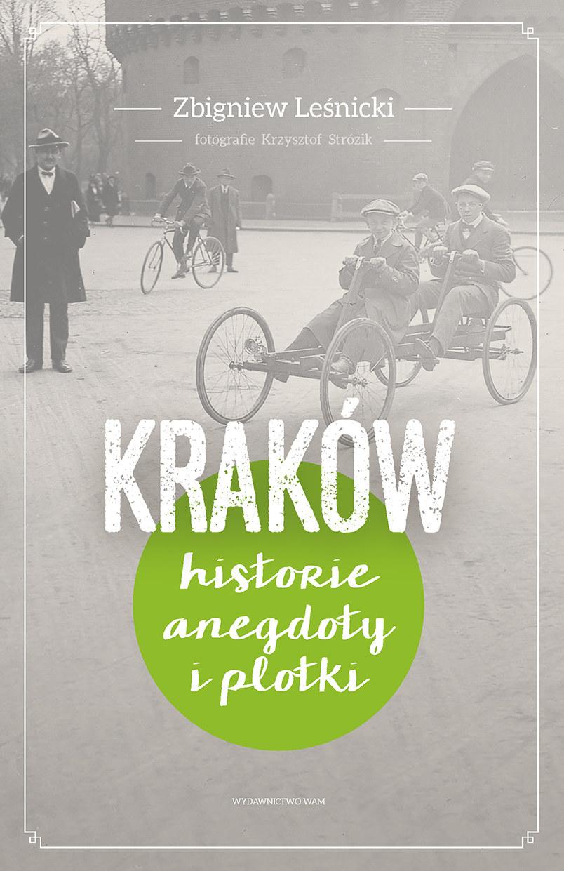 Kraków. Historie, anegdoty i plotki /Wydawnictwo WAM