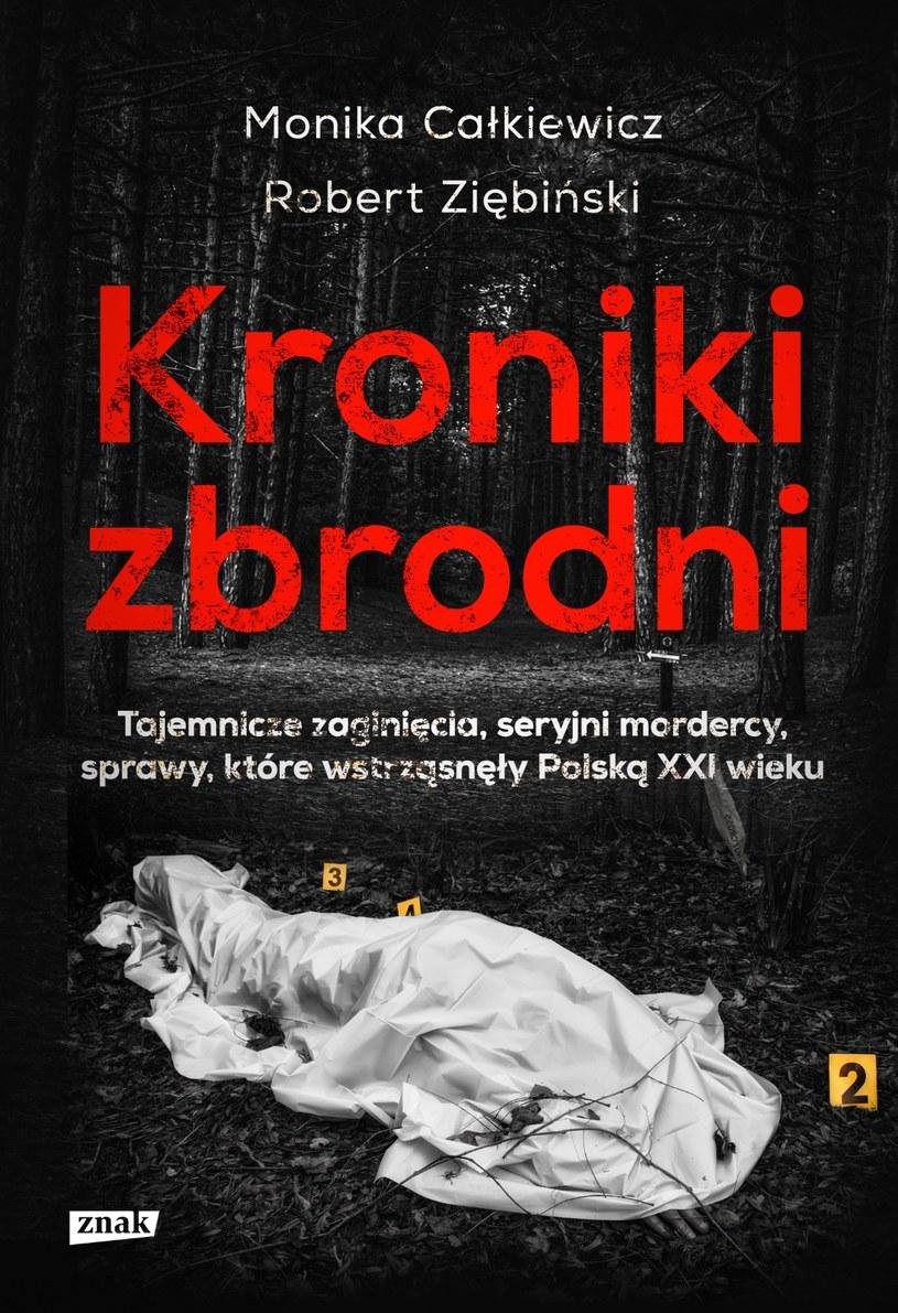 Kroniki zbrodni. Tajemnicze zaginięcia, seryjni mordercy, sprawy, które wstrząsnęły Polską XXI wieku /INTERIA.PL/materiały prasowe