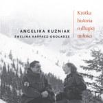 Krótka historia o długiej miłości, Angelika Kuźniak i Ewelina Karpacz-Oboładze