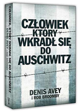 """Książka """"Człowiek, który wkradł się do Auschwitz"""" ukazała się nakładem wydawnictwa Insignis /"""
