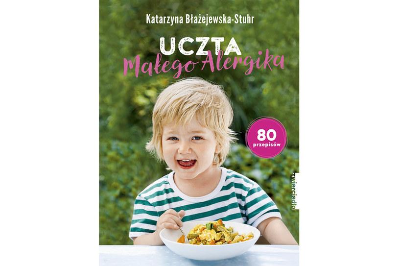 """Książka Katarzyny Błażejewskiej-Stuhr pt. """"Uczta małego alergika"""" to kompendium wiedzy na temat żywienia /materiały prasowe"""