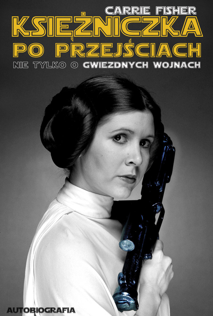 """Książka """"Księżniczka po przejściach. Nie tylko o Gwiezdnych Wojnach"""" to opowieść o życiu Carrie Fischer /materiały prasowe"""